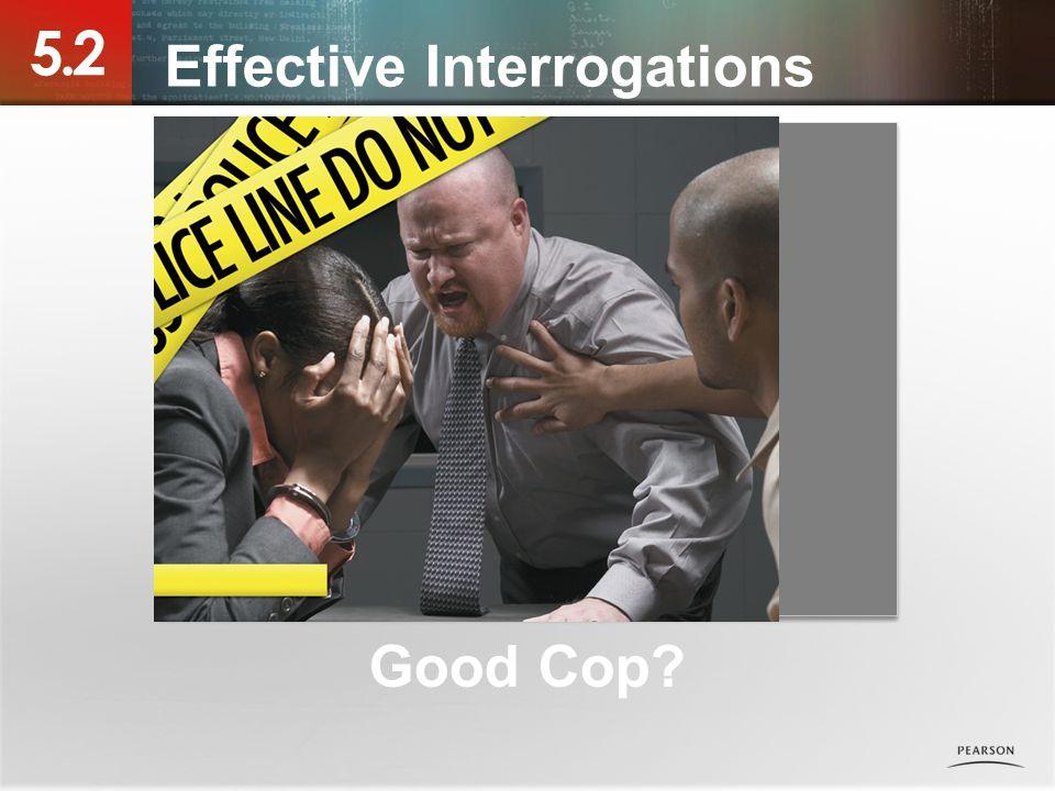 5.2 Photo placeholder Effective Interrogations Good Cop?