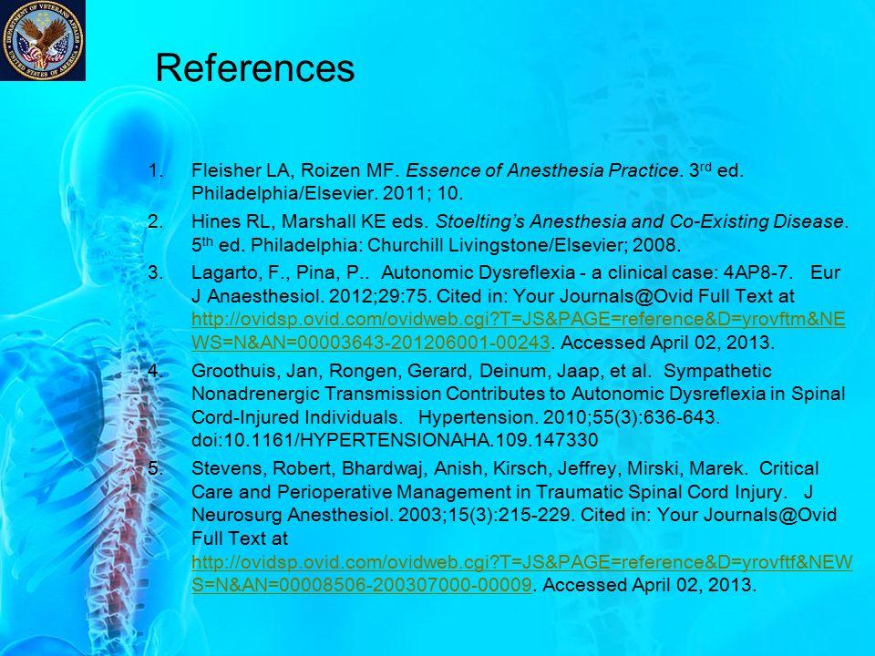 References 1.Fleisher LA, Roizen MF. Essence of Anesthesia Practice. 3 rd ed. Philadelphia/Elsevier. 2011; 10. 2.Hines RL, Marshall KE eds. Stoelting'
