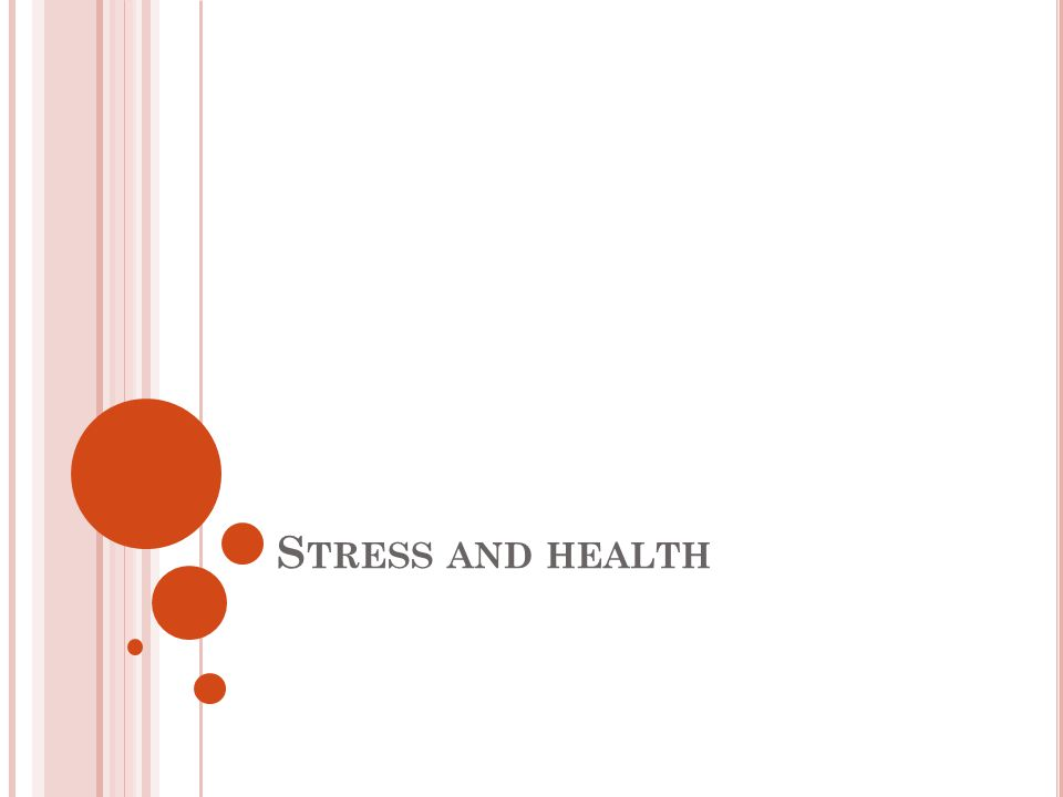 S TRESSORS AND STRESS Stressors cause stress, could be a person, event, item etc.