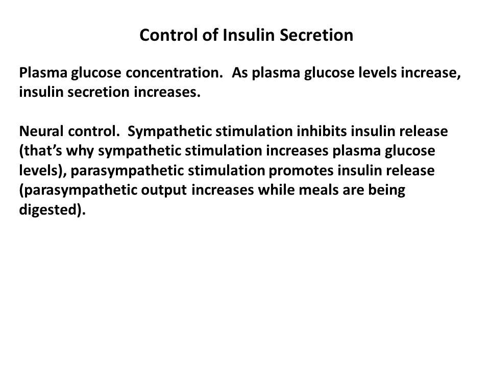Control of Insulin Secretion Plasma glucose concentration.