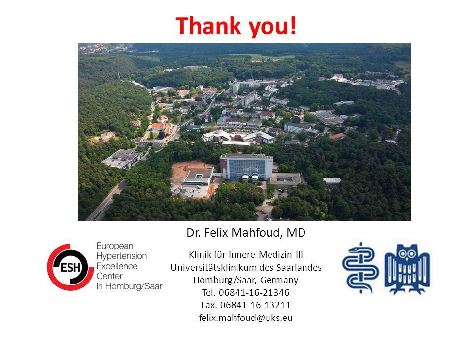 Dr. Felix Mahfoud, MD Klinik für Innere Medizin III Universitätsklinikum des Saarlandes Homburg/Saar, Germany Tel. 06841-16-21346 Fax. 06841-16-13211