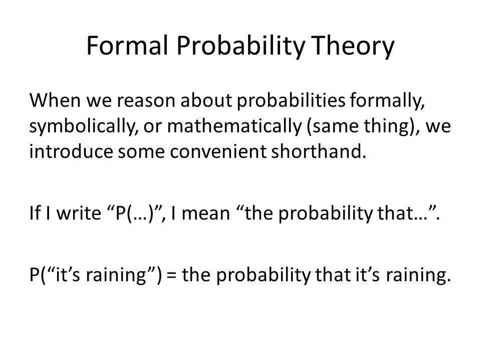 Conditional Probability There's one more special symbol in formal probability theory.