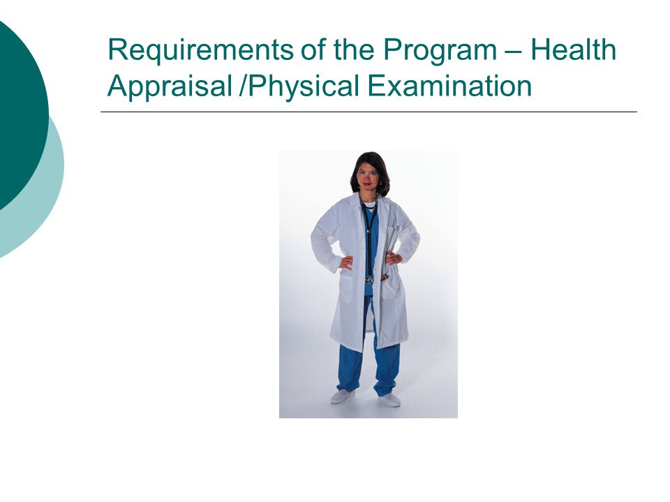 Requirements of the Program – Health Appraisal /Physical Examination