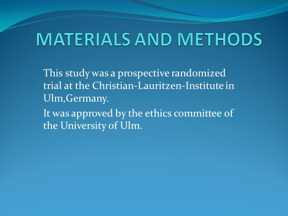 This study was a prospective randomized trial at the Christian-Lauritzen-Institute in Ulm,Germany.