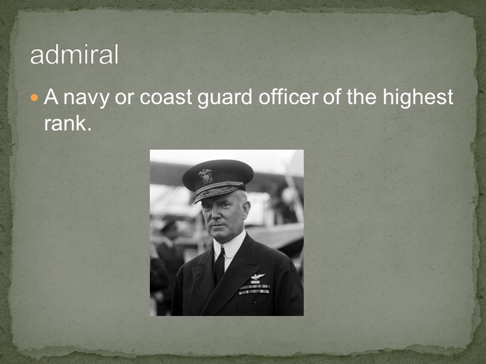 A navy or coast guard officer of the highest rank.