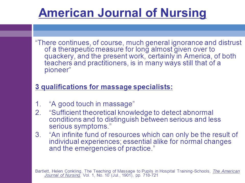 """American Journal of Nursing """"There continues, of course, much general ignorance and distrust of a therapeutic measure for long almost given over to qu"""