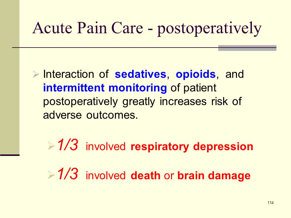 115 Postoperative pain care A patient alleged that she suffered hypoxic brain damage, with cognitive deficits, when morphine was administered to her following knee surgery.