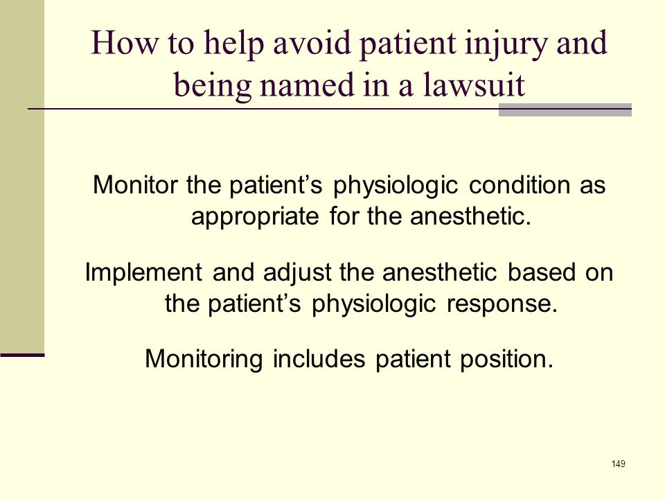 How to help avoid patient injury and being named in a lawsuit Don't just extubate a patient at the end of the case.