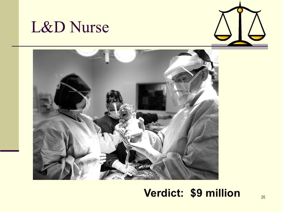 26 L&D Nurse Verdict: $9 million