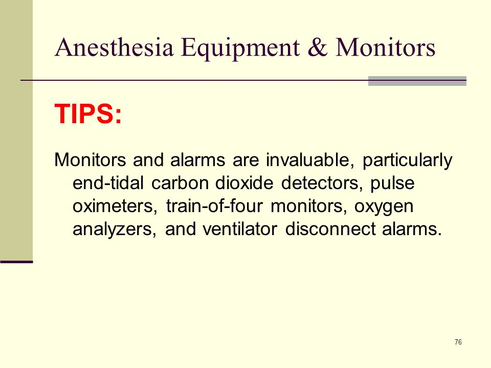 77 Anesthesia Equipment & Monitors  Misuse of equipment  3x more likely than equipment failure  Mis/disconnects of breathing circuit largest contributor to patient injury  Equipment failure