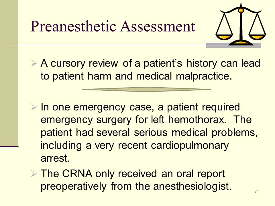 Preanesthetic Assessment  Remember the patient with sickle cell who had taken pain medicine that morning….