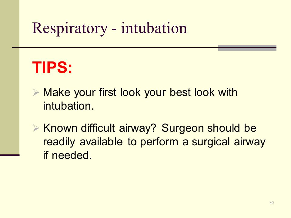 Respiratory - intubation  For any difficult or esophageal intubation, alert the surgeon and the patient to watch for –  early signs (pneumothorax and subQ emphysema)  late signs (mediastinitis or retropharyngeal abscess).