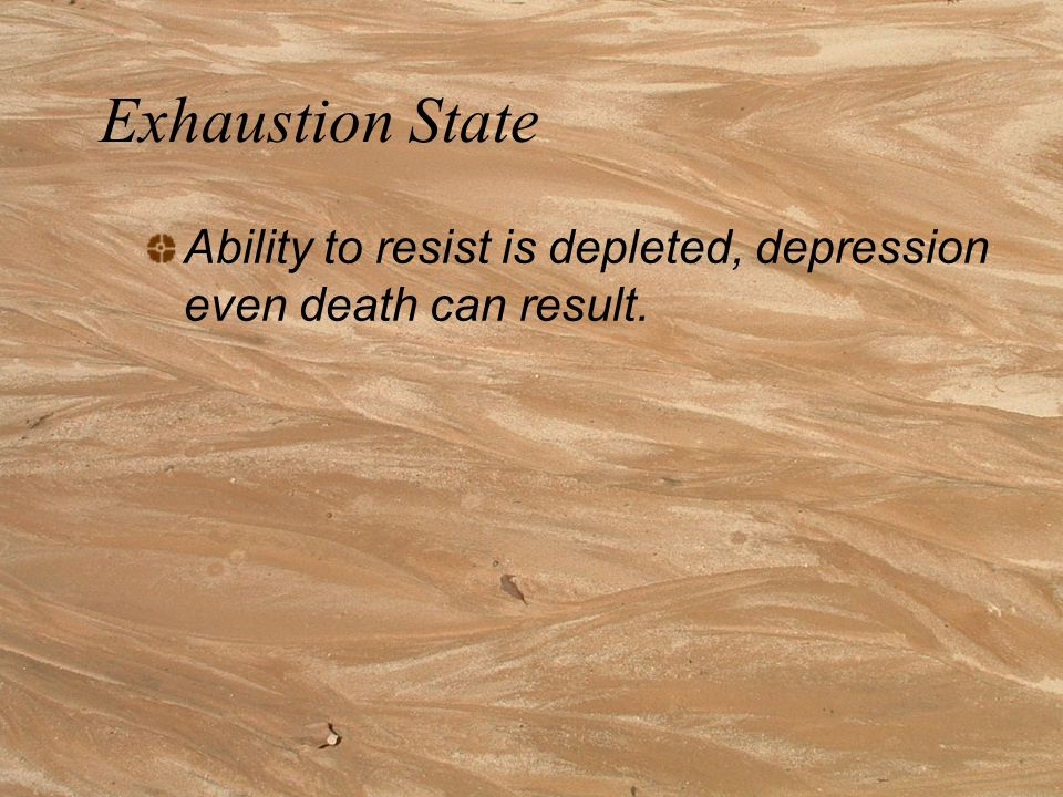 Resistance Stage Body adapts to the stressor. Physiologically the body's internal functioning is not normal