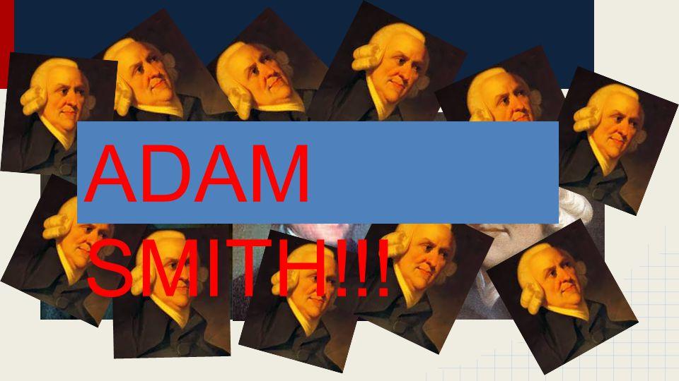 ADAM SMITH!!!