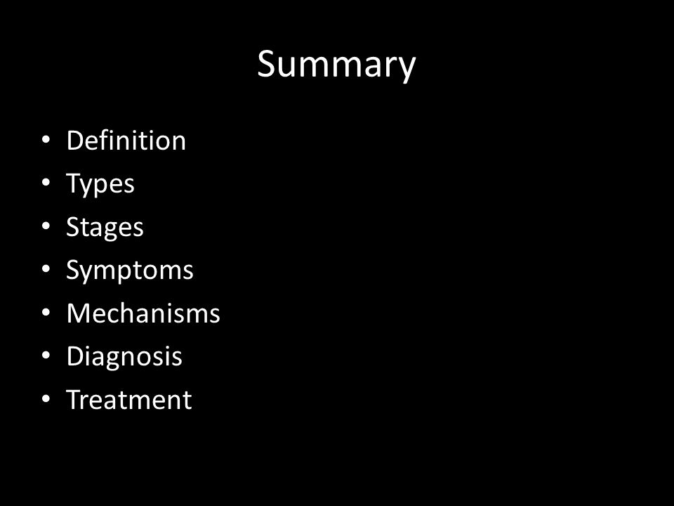 Summary Definition Types Stages Symptoms Mechanisms Diagnosis Treatment