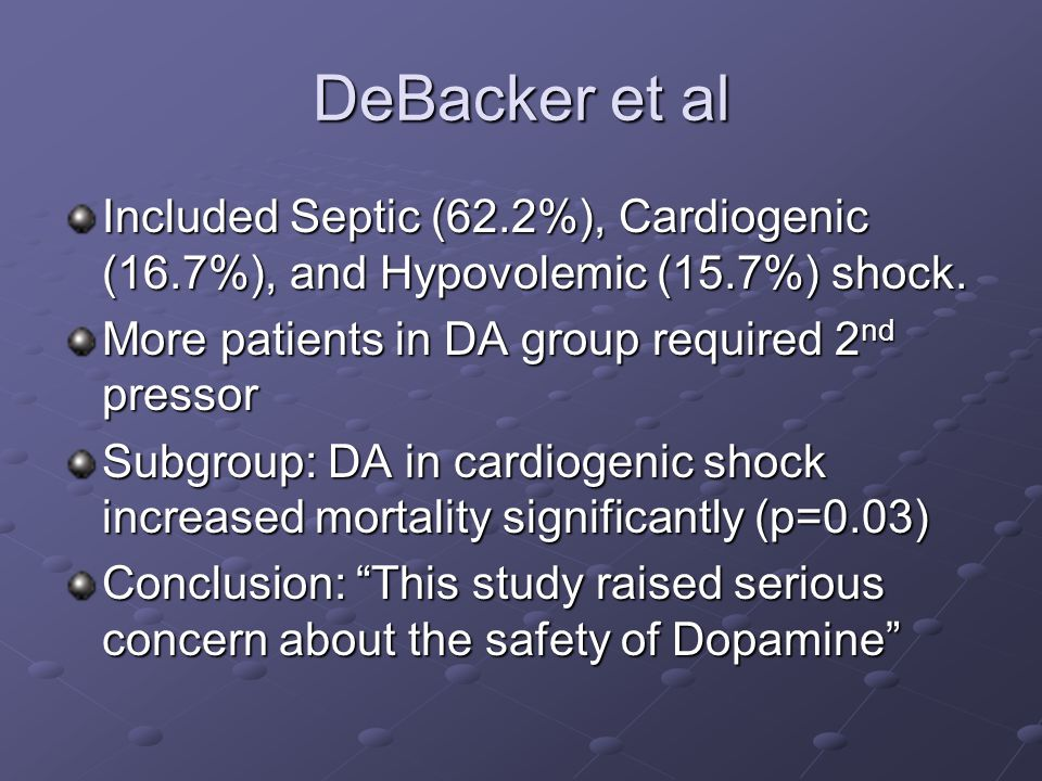 DeBacker et al Included Septic (62.2%), Cardiogenic (16.7%), and Hypovolemic (15.7%) shock.