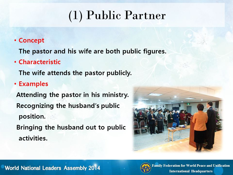 Family Federation for World Peace and Unification International Headquarters (1) Public Partner Concept The pastor and his wife are both public figure