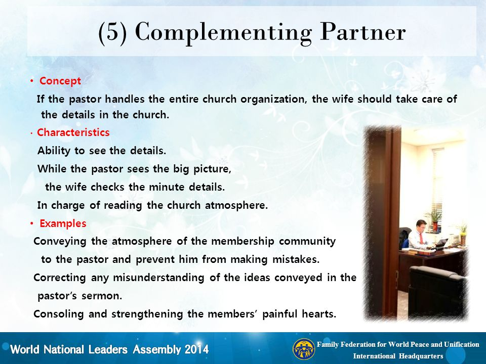 Family Federation for World Peace and Unification International Headquarters (5) Complementing Partner Concept If the pastor handles the entire church