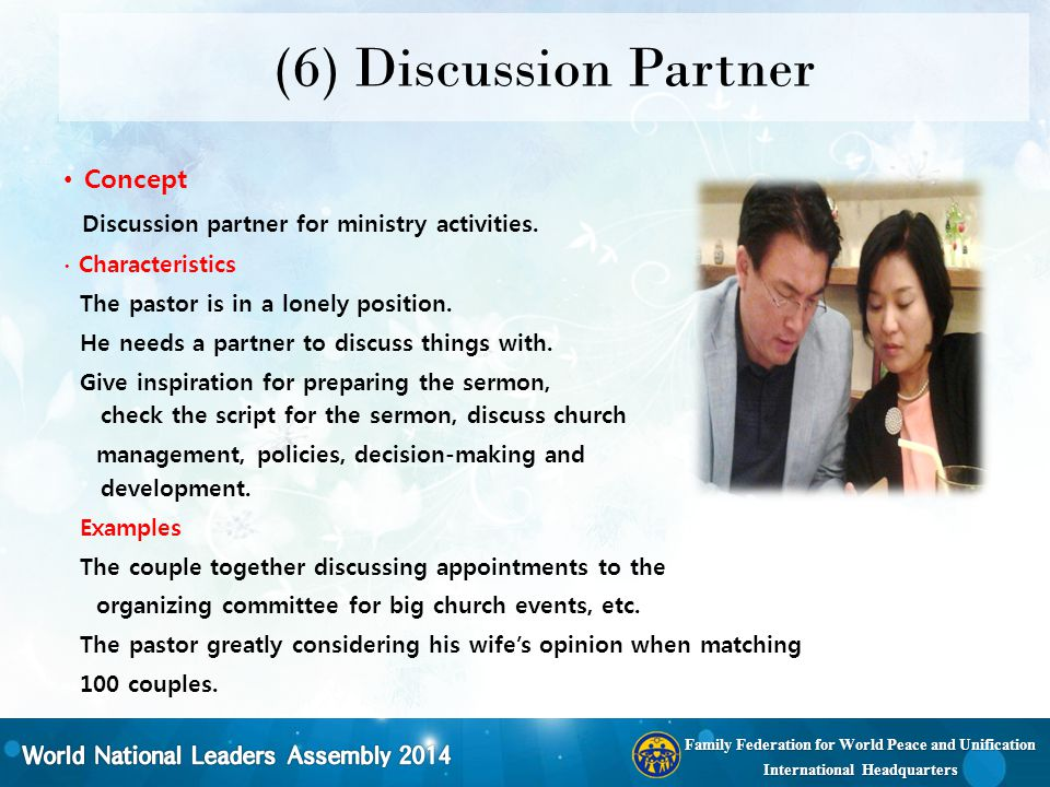 Family Federation for World Peace and Unification International Headquarters (6) Discussion Partner Concept Discussion partner for ministry activities
