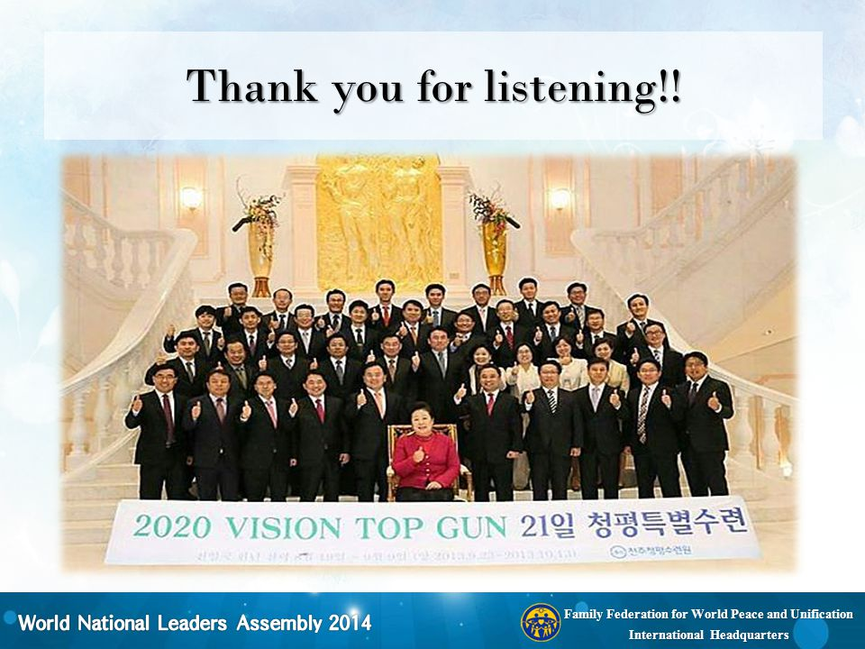 Family Federation for World Peace and Unification International Headquarters Thank you for listening!!