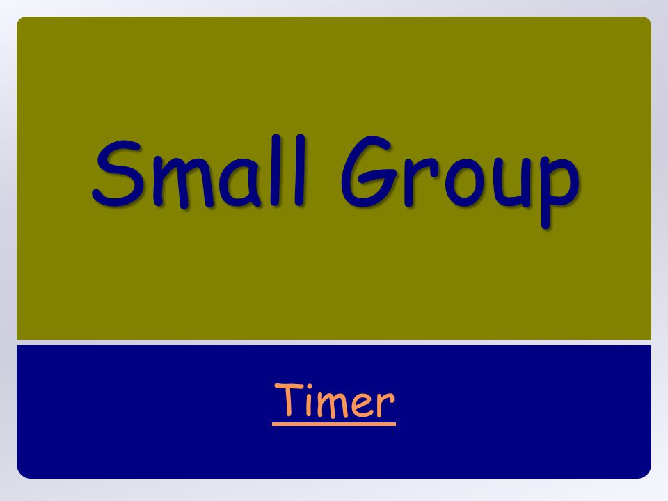 Small Group Small Group Timer Timer