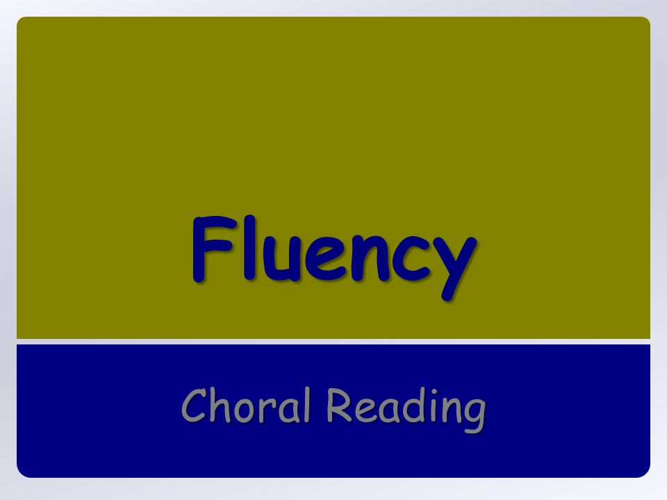 Fluency Choral Reading