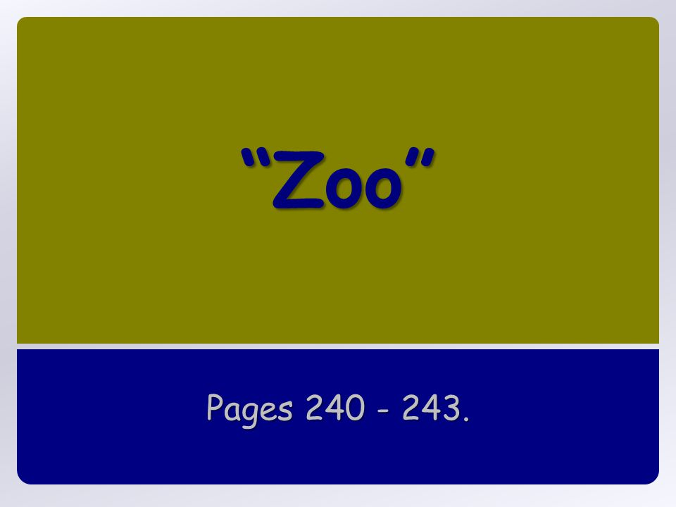"""Zoo"" Pages 240 - 243."