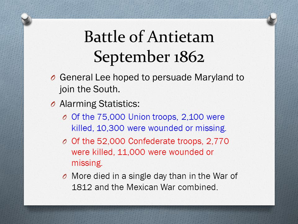 Battle of Antietam September 1862 Importance of Battle: O first invasion of the Union/ North by the Confederacy/ South.