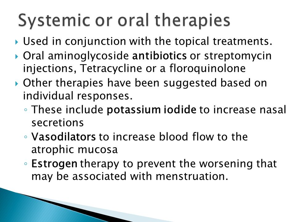  Used in conjunction with the topical treatments.