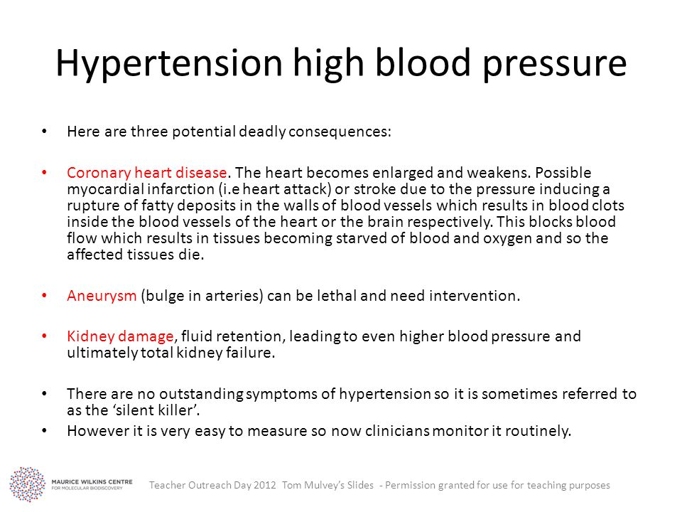 Hypertension high blood pressure Here are three potential deadly consequences: Coronary heart disease.