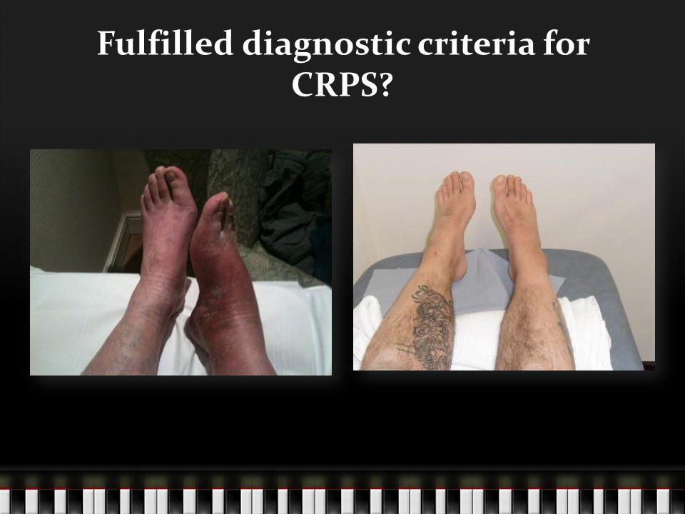 Fulfilled diagnostic criteria for CRPS?