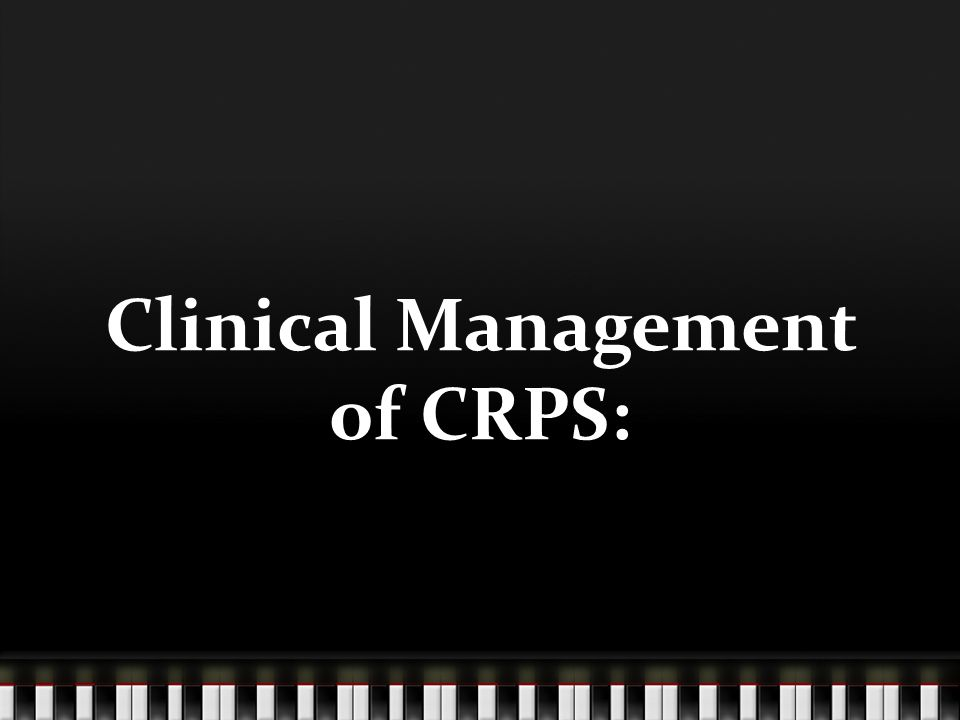 Clinical Management of CRPS: