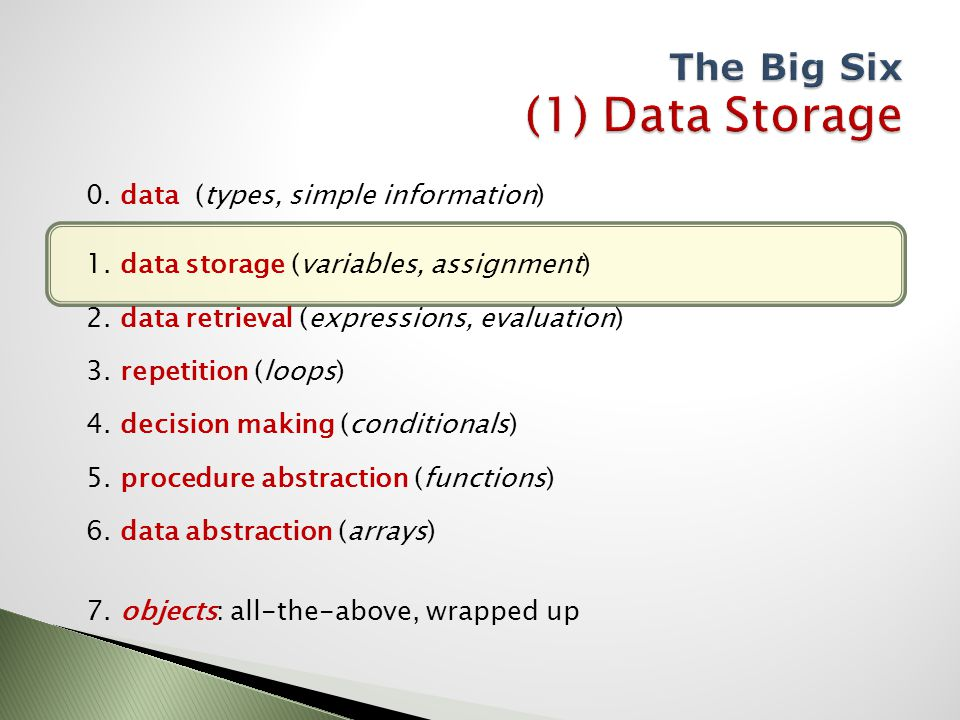 0. data (types, simple information) 1. data storage (variables, assignment) 2.