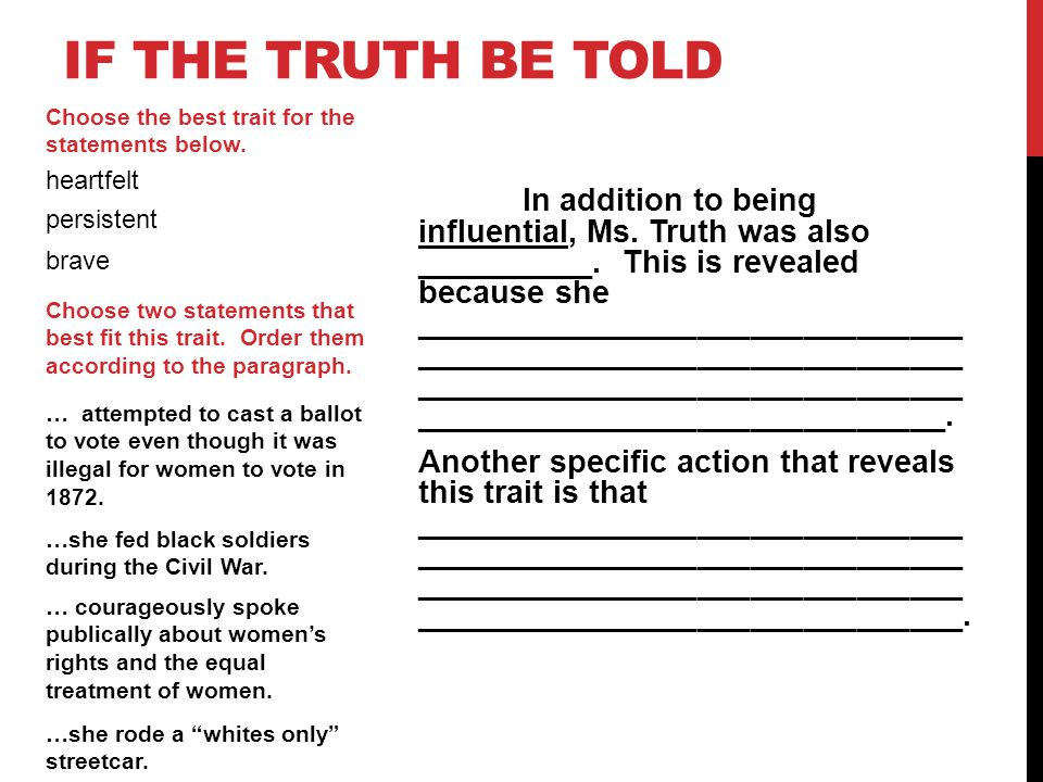In addition to being influential, Ms. Truth was also __________. This is revealed because she _______________________________ ________________________