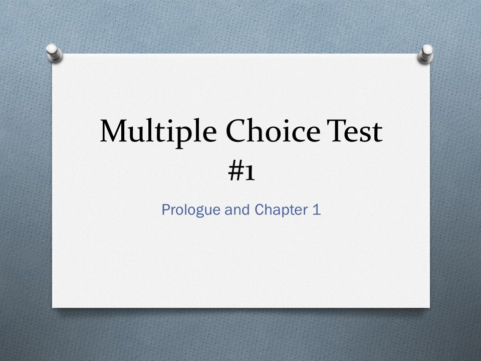 Multiple Choice Test #3 Prologue /Chapter 1 / Chapter 2/ Part of Chapter 3