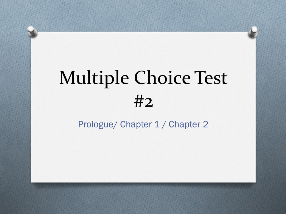 Multiple Choice Test #2 Prologue/ Chapter 1 / Chapter 2