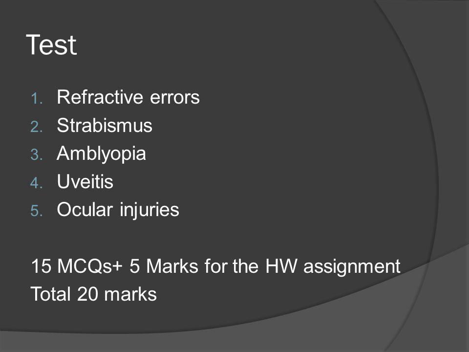 Test 1. Refractive errors 2. Strabismus 3. Amblyopia 4.