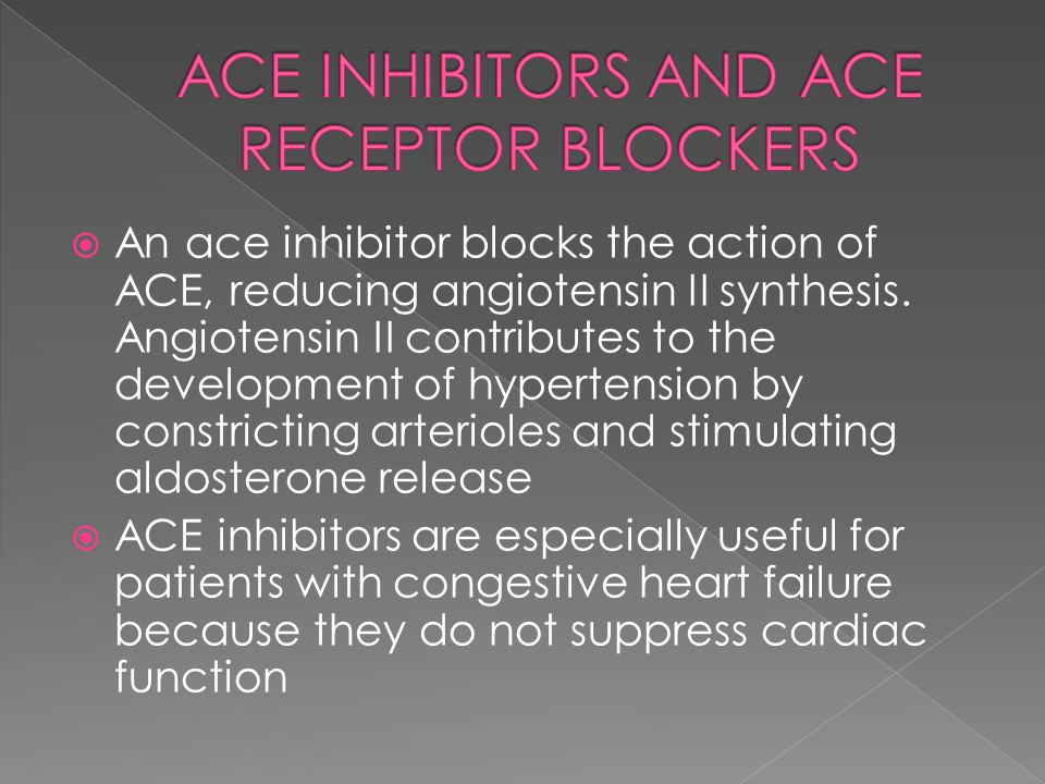  An ace inhibitor blocks the action of ACE, reducing angiotensin II synthesis. Angiotensin II contributes to the development of hypertension by const