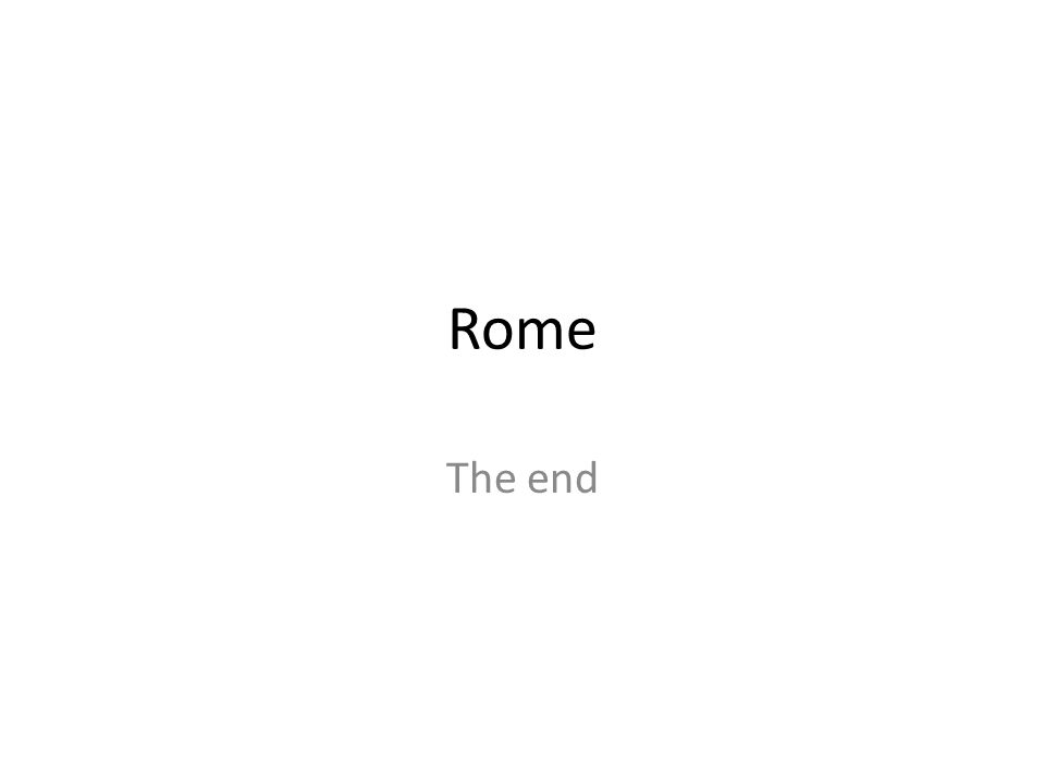 Rome The end
