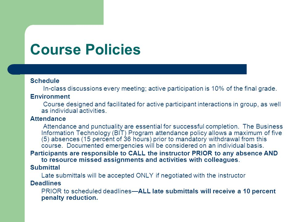Course Policies Schedule In-class discussions every meeting; active participation is 10% of the final grade.
