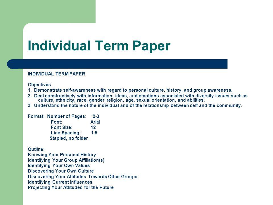 Individual Term Paper INDIVIDUAL TERM PAPER Objectives: 1.
