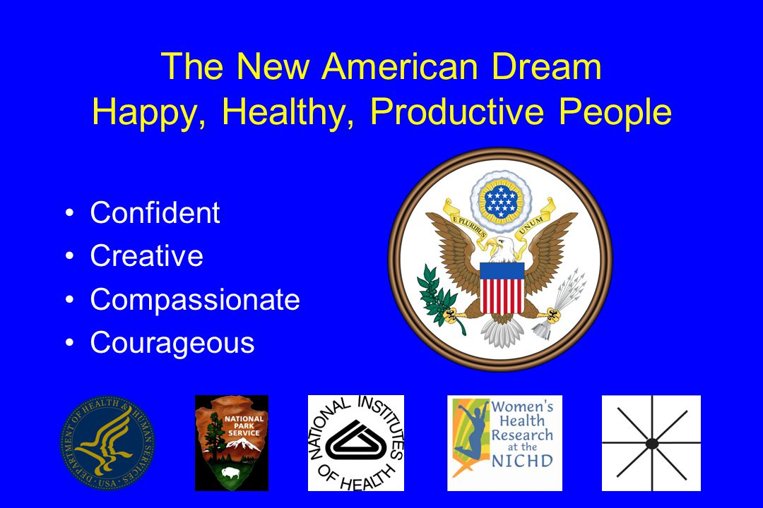 The New American Dream Happy, Healthy, Productive People Confident Creative Compassionate Courageous