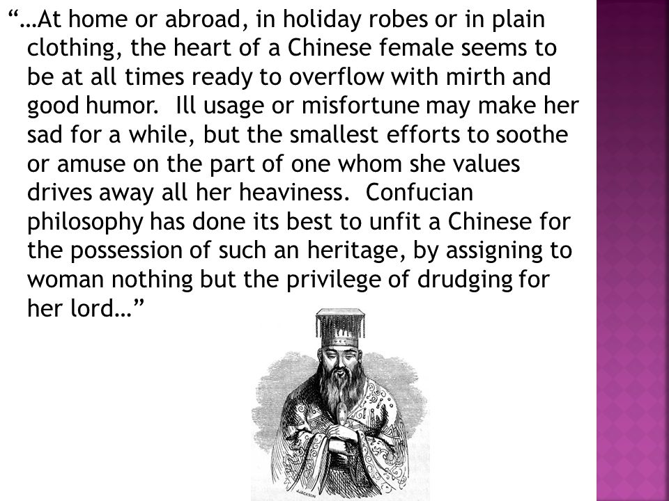 …At home or abroad, in holiday robes or in plain clothing, the heart of a Chinese female seems to be at all times ready to overflow with mirth and good humor.