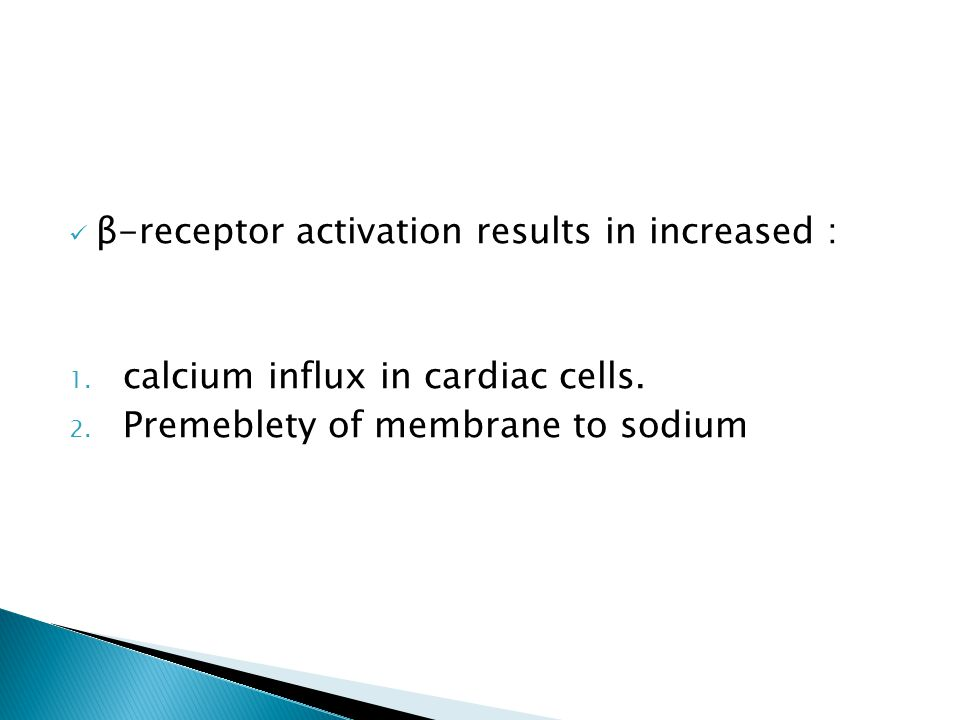 β-receptor activation results in increased : 1. calcium influx in cardiac cells.