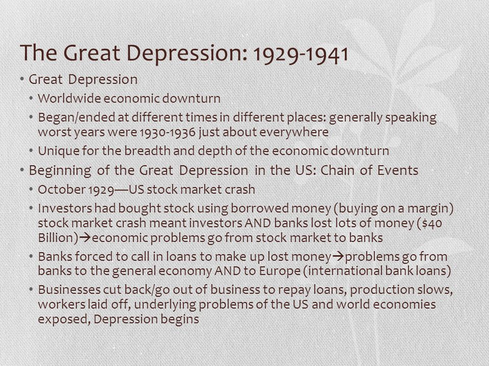 The Great Depression: 1929-1941 Great Depression Worldwide economic downturn Began/ended at different times in different places: generally speaking wo