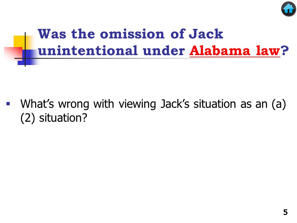 Was the omission of Jack unintentional under Alabama law?Alabama law  What's wrong with viewing Jack's situation as an (a) (2) situation? 5