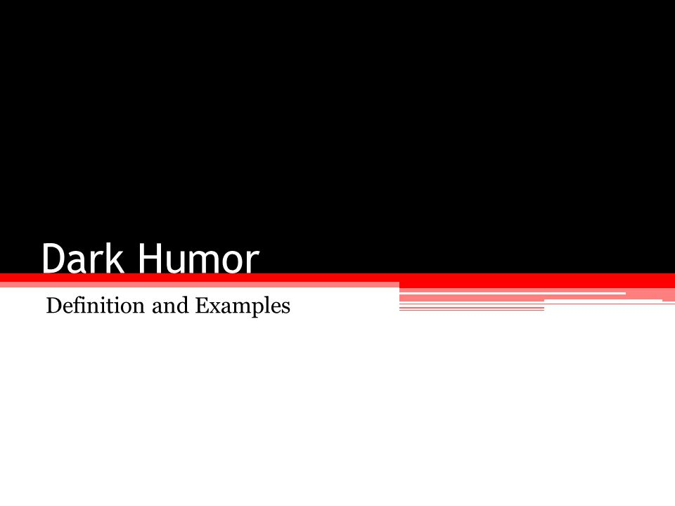 Dark Humor Definition and Examples