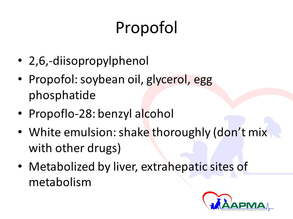 Propofol 2,6,-diisopropylphenol Propofol: soybean oil, glycerol, egg phosphatide Propoflo-28: benzyl alcohol White emulsion: shake thoroughly (don't m