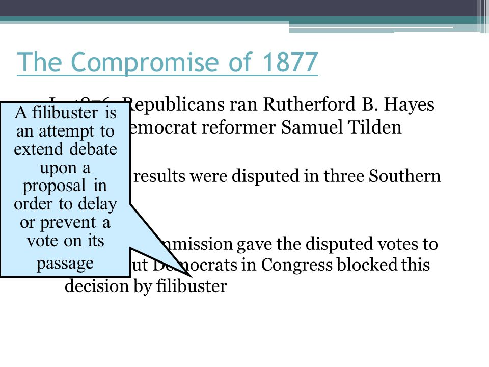 The Compromise of 1877 In 1876, Republicans ran Rutherford B.