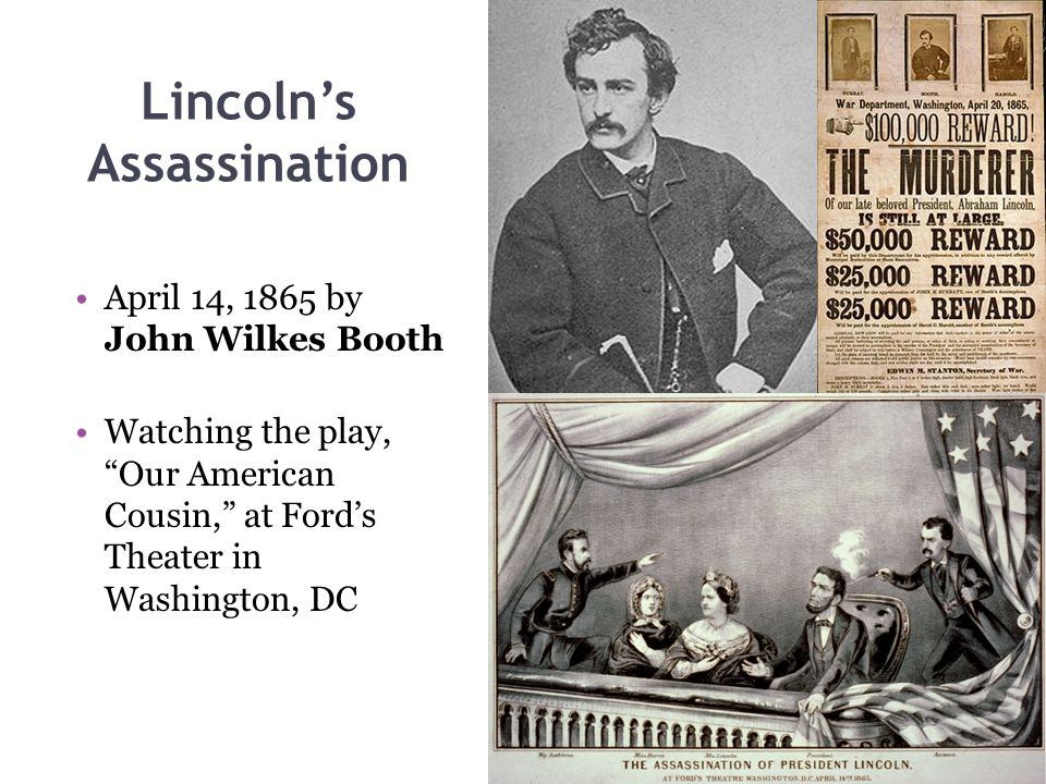 Lincoln's Assassination April 14, 1865 by John Wilkes Booth Watching the play, Our American Cousin, at Ford's Theater in Washington, DC